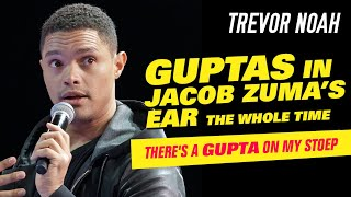 """Guptas In Jacob Zuma's Ear The Whole Time"" - Trevor Noah - (There's A Gupta On My Stoep)"