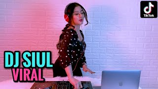 DJ SIUL TIK TOK YANG LAGI VIRAL ( DJ IMUT REMIX )