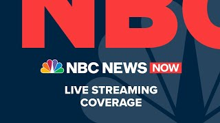 Watch NBC News NOW Live - September 7