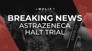 BREAKING NEWS: AstraZeneca COVID-19 vaccine study put on hold