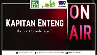 KAPITAN ENTENG - BEST ILOCANO COMEDY DRAMA [09.02.2020]