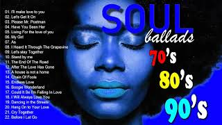 The Very Best Of Soul - Greatest Soul Songs Of All Time - Soul Music 70's 80's 90's
