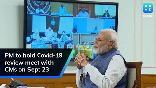 PM to hold Covid-19 review meet with CMs on Sept 23