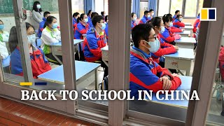 Schools across China reopen as officials say Covid-19 is under control