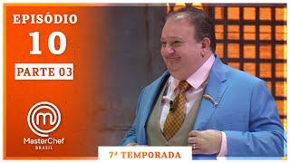 MASTERCHEF BRASIL (15/09/2020) | PARTE 3 | EP 10 | TEMP 07