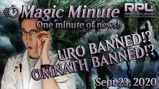 Magic Minute - NEWS - URO BANNED!? OMNATH BANNED!? - September 23, 2020