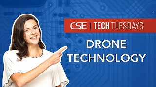 Learn About Innovations in Drone Technology | CSE Presents TECH TUESDAYS