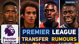 TRANSFER NEWS: PREMIER LEAGUE TRANSFER NEWS AND RUMOURS UPDATES (SEP 23)