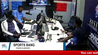 Sports Bang with Tunde Olawuwo and Feranmi Adegboyega  23-09-2020