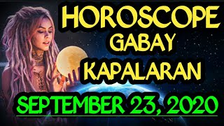 Horoscope for Today | September 23, 2020 Gabay Kapalaran Ngayon | Tarot Reading | Horoscope Ngayon