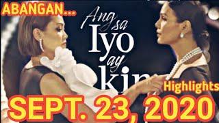 Ang Sa Iyo Ay Akin   September 23 2020   Full Episode Highlights