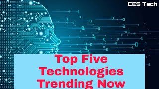 Top 5 Technologies Trending Now 2020