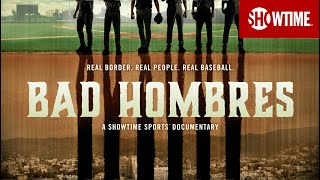 Bad Hombres (2020) Official Trailer | Premieres Oct. 16 at 9 PM ET/PT | SHOWTIME Sports Documentary