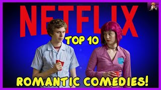 Top 10 Netflix Romantic Comedies 2020 And Unconventional Romance Movies