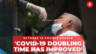 Coronavirus on Oct 15, 'Covid-19 doubling time has improved in India' - Health Minister
