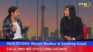 The Skin Studio:  Manjit Madhar & Sandeep Gosal || October 15, 2020 || PTN24 ||  Part-2