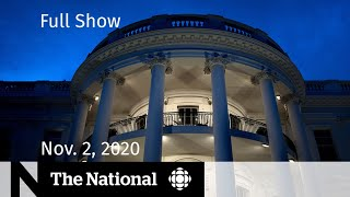 CBC News: The National | Home stretch of historic U.S. election | Nov. 2, 2020