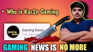 Gaming News Is No More | Who Is Kar2n Gaming | Gaming News | Kar2n Gaming ||