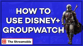 How To Use GroupWatch on Disney+