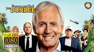 THE VERY EXCELLENT MR. DUNDEE (2020) Paul Hogan, Comedy Trailer HD
