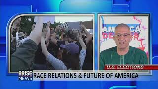 US ELECTION: RACE RELATIONS, BLACK AMERICAN VOTE, DEMOCRATIC PARTY, & FUTURE OF THE UNITED STATES