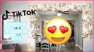TIKTOK Inspired Ornament Arch | TIKTOK made me do it! | Christmas decorating