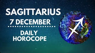 Sagittarius Horoscope 🔥 07 December 2020 (Love, Health, Finance, Career)