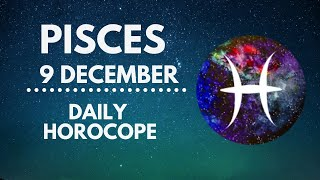 Pisces Horoscope 🔥 09 December 2020 (Love, Health, Finance, Career)