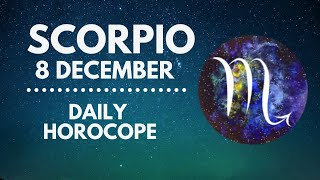 Scorpio Horoscope 🔥 8 December 2020 (Love, Health, Finance, Career)