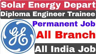 Solar Energy Department Diploma Trainee DET Recruitment 2020 | GE Recruitment