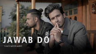S.U.H x NAZIM AHMED - JAWAB DO (Official Music Video)