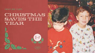 twenty one pilots - Christmas Saves The Year (Official Audio)
