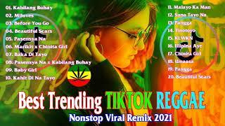 Best Trending Tiktok OPM Reggae 2021 - New Reggae 2021 Pinoy Hits - Nonstop Viral Remix 2021