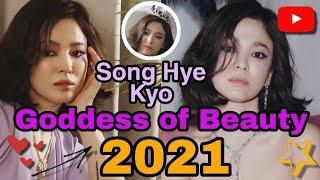 Song Hye Kyo Goddess of Beauty 2021