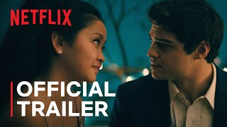 To All The Boys: Always and Forever | Official Trailer | Netflix