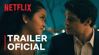Para todos os garotos: Agora e para sempre | Trailer oficial | Netflix