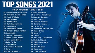 Pop Hits 2021 🎼 Top Music 2021 Playlist 🎼 Most Listened Songs 2021 (Best Chart Hits 2021)