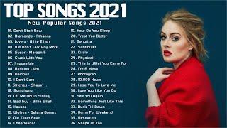 Top Hits 2021| Top 40 Popular Songs | Best Pop Music Playlist 2021