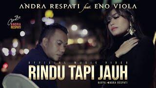 RINDU TAPI JAUH - Andra Respati feat. Eno Viola (Official Music Video)