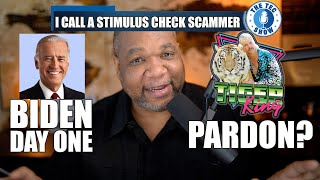 I Call A Stimulus Check Scammer + Biden's Plan and Tiger King Pardon