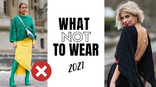 What Not To Wear In 2021 | Fashion Trends To Avoid