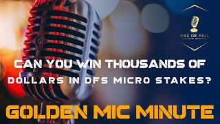 How to Win Thousands of Dollars in DFS DraftKings & FanDuel Micro Stakes DFS | Golden Mic Minute E1