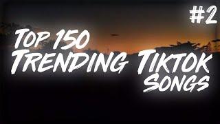 Top 150 Trending Tiktok Songs #2 In 2021 (With Lyrics) *Tiktok*