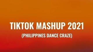 TikTok Mashup January 2021 Philippines (Dance Craze) New Trend