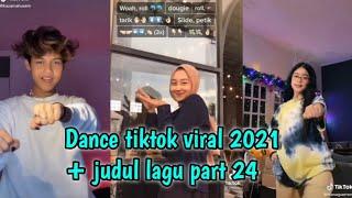 Dance tiktok terbaru 2021 + judul lagu part 24