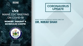 Maine Coronavirus COVID-19 Briefing: Monday, January 4, 2021