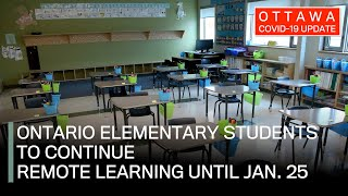 Ottawa COVID-19 Update: Ontario elementary students to continue remote learning until Jan. 25