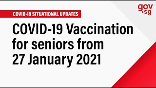 COVID 19 Vaccination for seniors from 27 January 2021