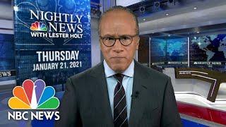 NBC Nightly News Broadcast (Full) - January 21st, 2021 | NBC Nightly News