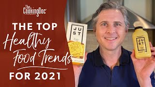 Top Healthy Food Trends for 2021 | The Cooking Doc